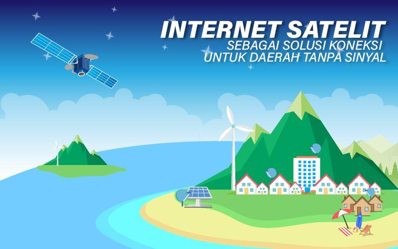 Internet Satelit Sebagai Solusi Koneksi Untuk Daerah Tanpa Sinyal